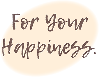 For Your Happiness